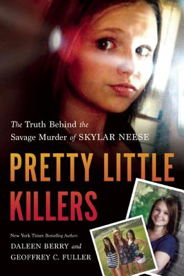 Image for Pretty Little Killers: The Truth Behind the Savage Murder of Skylar Neese