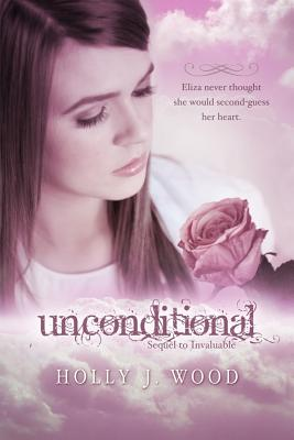 Unconditional, Holly J. Wood