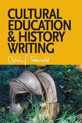 Image for Cultural Education and History Writing: Sundry Writings and Occasional Lectures