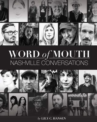 Image for Word of Mouth: Nashville Conversations: Insight into the Drive, Passion, and Innovation of Music City's Creative Entrepreneurs