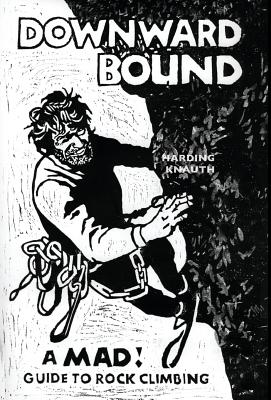 Image for Downward Bound: A Mad! Guide to Rock Climbing