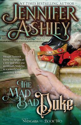The Mad, Bad Duke: Historical Fantasy (Nvengaria) (Volume 2), Ashley, Jennifer
