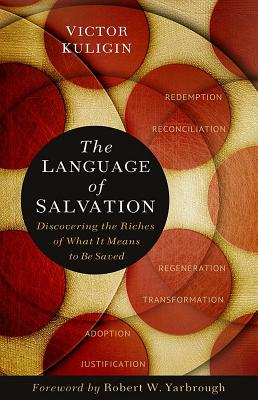 Image for The Language of Salvation: Discovering the Riches of What It Means to Be Saved