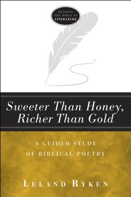 Image for Sweeter Than Honey, Richer Than Gold: A Guided Study of Biblical Poetry
