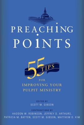 Image for Preaching Points: 55 Tips for Improving Your Pulpit Ministry