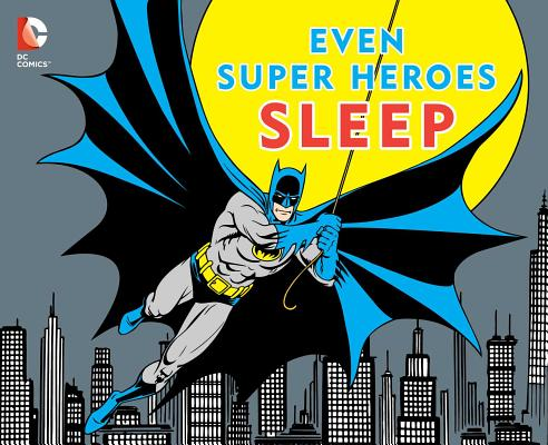 Image for EVEN SUPER HEROES SLEEP (11) (DC Super Heroes)