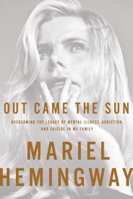 Image for Out Came the Sun: Overcoming the Legacy of Mental Illness, Addiction, and Suicide in My Family