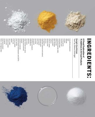 Image for Ingredients: A Visual Exploration of 75 Additives & 25 Food Products