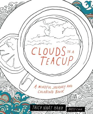 Image for Clouds in a Teacup: A Mindful Journey and Coloring Book