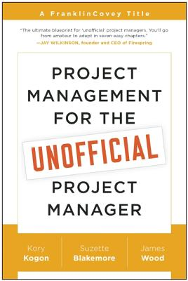 Image for Project Management for the Unofficial Project Manager: A FranklinCovey Title