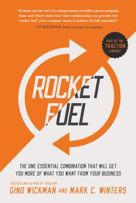 Image for Rocket Fuel: The One Essential Combination That Will Get You More of What You Want from Your Business
