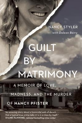 Image for Guilt by Matrimony: A Memoir of Love, Madness, and the Murder of Nancy Pfister