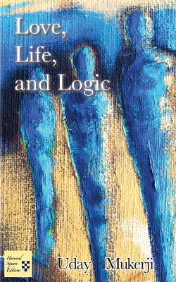 Love, Life, and Logic, Mukerji, Uday