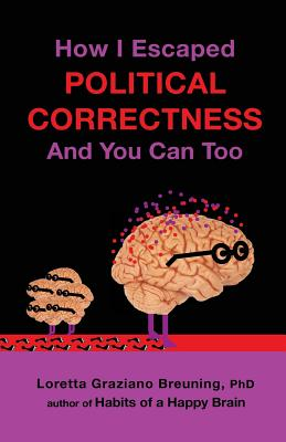 Image for How I Escaped Political Correctness And You Can Too