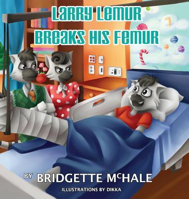Image for Larry Lemur Breaks His Femur