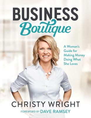 Image for Business Boutique: A Woman's Guide for Making Money Doing What She Loves