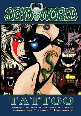 Deadworld: Tattoo, Griffith, Ralph; Kerr, Stuart; Reed, Gary