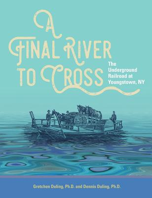 Image for A Final River to Cross: The Underground Railroad at Youngstown, NY