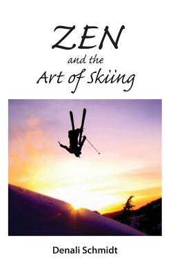 Image for Zen and the Art of Skiing