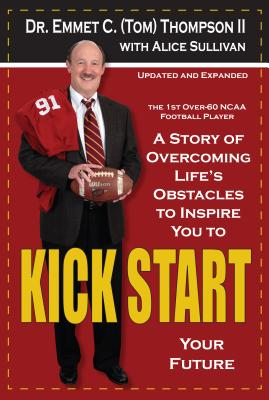 Image for Kick Start: A Story of Overcoming Life's Obstacles to Inspire You to Kick Start Your Future