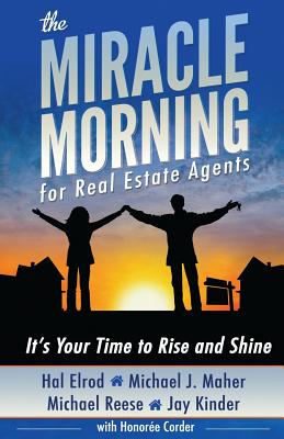 Image for The Miracle Morning for Real Estate Agents: It's Your Time to Rise and Shine (The Miracle Morning Book Series) (Volume 2)