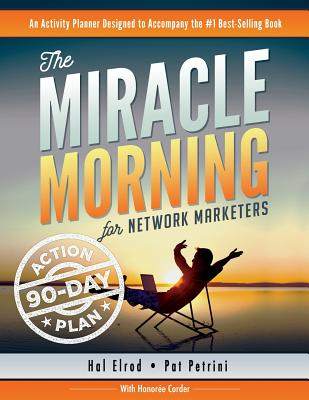 Image for The Miracle Morning for Network Marketers 90-Day Action Planner (The Miracle Morning for Network Marketing) (Volume 2)