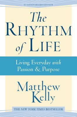 Image for RHYTHM OF LIFE, THE LIVING EVERYDAY WITH PASSION AND PURPOSE