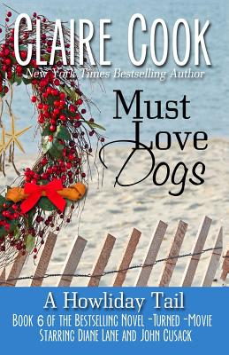 Image for Must Love Dogs: A Howliday Tail (Volume 6)