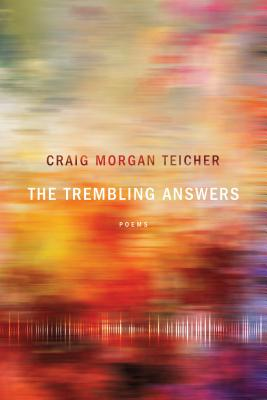 Image for The Trembling Answers (American Poets Continuum)