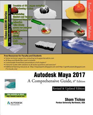 Autodesk Maya 2017: A Comprehensive Guide, Purdue Univ, Prof. Sham Tickoo
