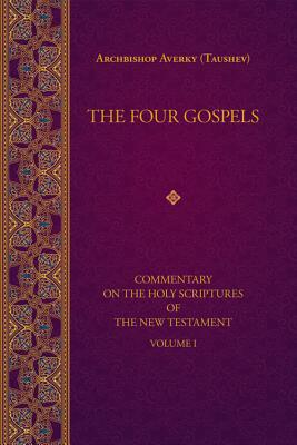 The Four Gospels (Commentary on the Holy Scriptures of the), Archbishop Averky (Taushev)