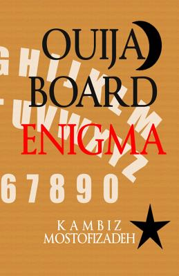Ouija Board Enigma, Mostofizadeh, Kambiz