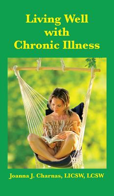 Living Well with Chronic Illness, Charnas, Joanna