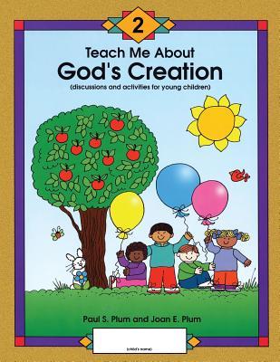 Teach Me About God's Creation, Plum, Paul  S; Plum, Joan  E