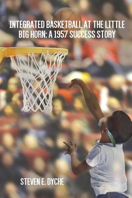 Image for Integrated Basketball at the Little Big Horn: A 1957 Success Story