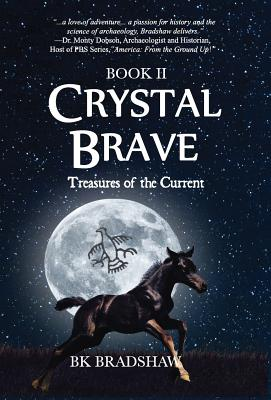Crystal Brave: Treasures of the Current, Bradshaw, B K