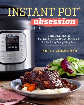 Image for Instant Pot Obsession: The Ultimate Electric Pressure Cooker Cookbook for Cooking Everything Fast