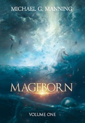Mageborn: Volume 1 (Mageborn Omnibus), Manning, Michael G.