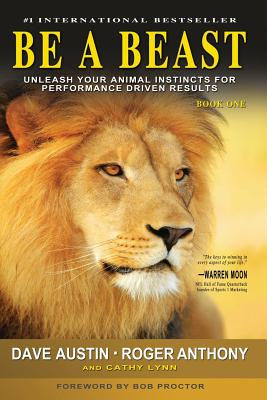 Image for BE A BEAST - BOOK ONE UNLEASH YOUR ANIMAL INSTSINCTS FOR PERFORMANCE DRIVEN RESULTS