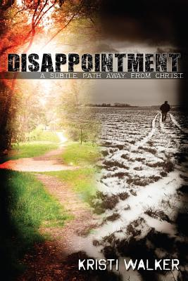 Image for Disappointment: A subtle path away from God