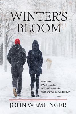 Winter's Bloom: A Novel, Wemlinger, John