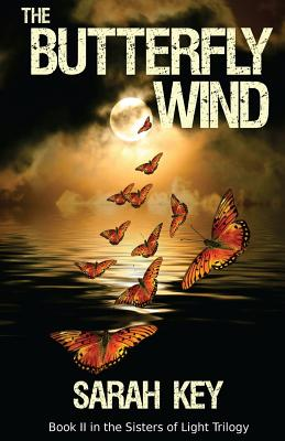 The Butterfly Wind (Sisters of Light) (Volume 2), Key, Sarah