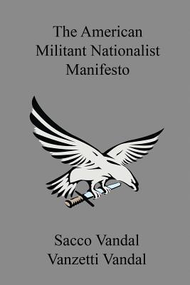 The American Militant Nationalist Manifesto, Vandal, Sacco; Vandal, Vanzetti