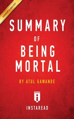 Image for Summary of Being Mortal: by Atul Gawande | Includes Analysis