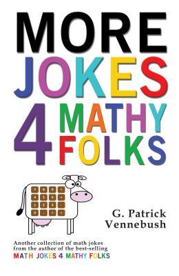 Image for More Jokes 4 Mathy Folks