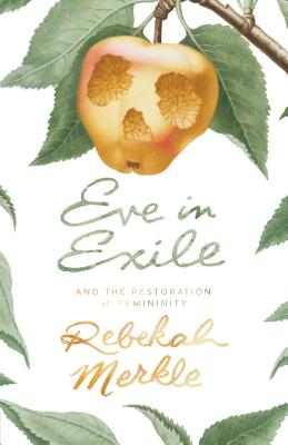 Image for Eve in Exile and the Restoration of Femininity