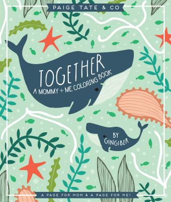 Image for Together: A Mommy + Me Coloring Book