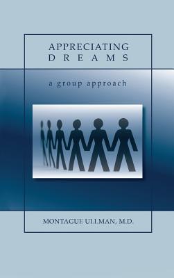 Appreciating Dreams, Ullman, M. D. Montague
