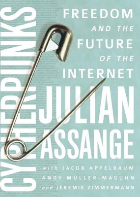 Image for Cypherpunks: Freedom and the Future of the Internet