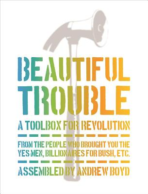 Image for Beautiful Trouble: A Toolbox for Revolution